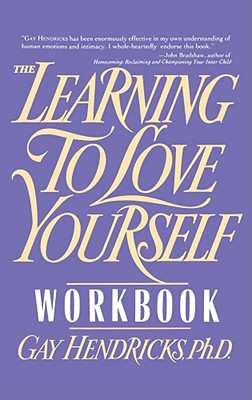 Learning to Love Yourself Workbook - Hendricks, Gay, Dr., PH D