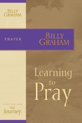 Learning to Pray - Graham, Billy