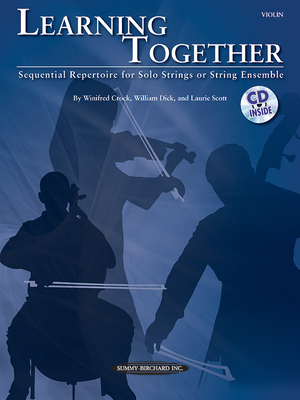 Learning Together: Sequential Repertoire for Solo Strings or String Ensemble - Crock, Winifred (Composer), and Dick, William (Composer), and Scott, Laurie (Composer)