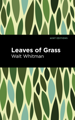 Leaves of Grass - Whitman, Walt, and Editions, Mint (Contributions by)