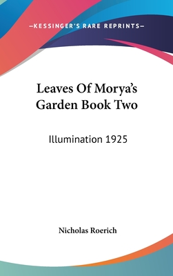Leaves of Morya's Garden Book Two: Illumination 1925 - Roerich, Nicholas