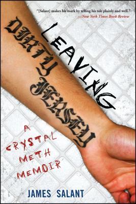 Leaving Dirty Jersey: A Crystal Meth Memoir - Salant, James