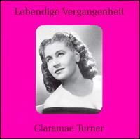 Lebendige Vergangenheit: Claramae Turner - Claramae Turner (contralto); Eugene Conley (vocals); Herva Nelli (vocals); Jan Peerce (tenor); Lawrence Tibbett (vocals);...