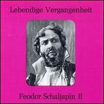 Lebendige Vergangenheit: Feodor Schaljapin II