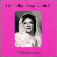 Lebendige Vergangenheit: Hilde Konetzni - Adolf Vogel (vocals); Alexander Welitsch (vocals); Alois Pernerstorfer (vocals); Anny Konetzni (vocals);...