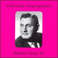 Lebendige Vergangenheit: Richard Tucker, Vol. 3 - Margaret Harshaw (vocals); Mildred Miller (vocals); Richard Tucker (tenor)