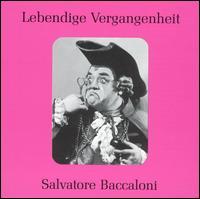 Lebendige Vergangenheit: Salvatore Baccaloni - Aristide Baracchi (vocals); Attilio Bordonali (vocals); Aurora Rettore (vocals); Emilio Ghirardini (vocals);...