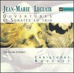 Leclair: Ouvertures et Sonates en trio