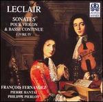 Leclair: Sonates pour violon & basse continue extraites du livre 4