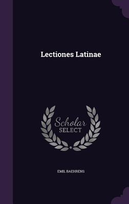 Lectiones Latinae - Baehrens, Emil