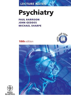 Lecture Notes: Psychiatry - Harrison, Paul J., and Geddes, John, and Sharpe, Michael
