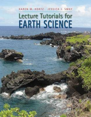 Lecture Tutorials in Earth Science - Kortz, Karen M., and Smay, Jessica J.