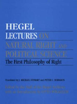 Lectures on Natural Right and Political Science: The First Philosophy of Right - Hegel, Georg Wilhelm Friedrich, and Hegel Georg, Wilhelm Friedrich, and Hodgson, Peter C (Translated by)