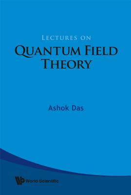 Lectures on Quantum Field Theory - Das, Ashok