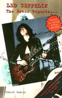 Led Zeppelin: The Press Reports... - Godwin, Robert