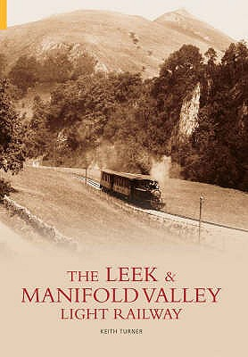 Leek and Manifold Valley Light Railway - Turner, Keith