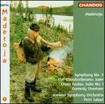 Leevi Madetoja: Symphony No. 3; The Ostrobothnians Suite; Okon Fuoko Suite No. 1; Comedy Overture