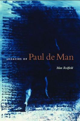 Legacies of Paul de Man - Redfield, Marc (Editor)