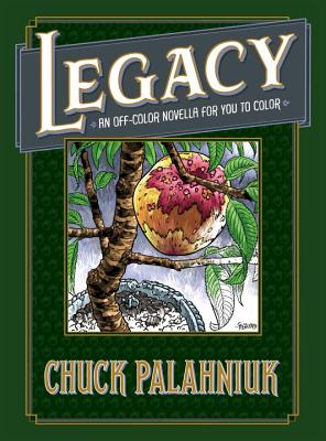 Legacy: An Off-Color Novella for You to Color - Palahniuk, Chuck