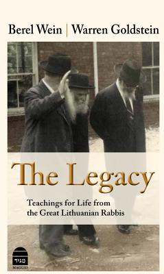 Legacy: Teachings for Life from the Great Lithuanian Rabbis - Wein, Berel