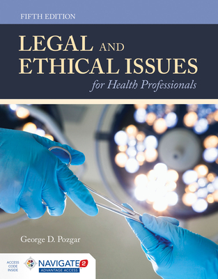 Legal and Ethical Issues for Health Professionals - Pozgar, George D