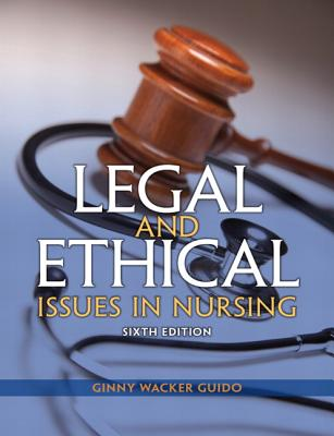 Legal and Ethical Issues in Nursing - Guido, Ginny