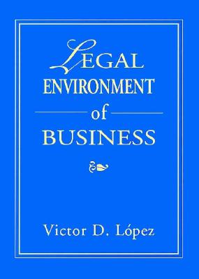 Legal Environment of Business - Lopez, Victor