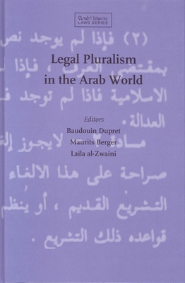 Legal Pluralism in the Arab World - Dupret, Badouin, and Berger, Maurits, and Al-Zwaini, Laila
