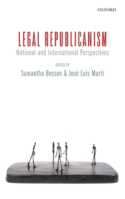 Legal Republicanism: National and International Perspectives - Besson, Samantha (Editor)