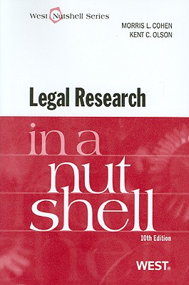 Legal Research in a Nutshell - Cohen, Morris L, and Olson, Kent C