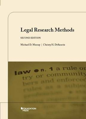 Legal Research Methods - Murray, Michael, Dr., and Descanctis, Christy