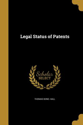 Legal Status of Patents - Hall, Thomas Bond