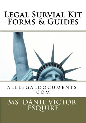 Legal Survival Kit Forms & Guides - Victor, Esquire MS Danie