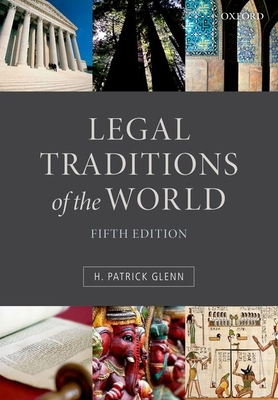 Legal Traditions of the World: Sustainable Diversity in Law - Glenn, H. Patrick
