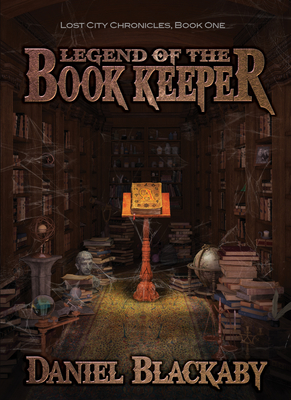 Legend of the Book Keeper - Blackaby, Daniel