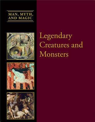 Legendary Creatures and Monsters - Miller, Dean, and Armstrong, Edward Allworthy