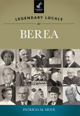 Legendary Locals of Berea - Mote, Patricia M