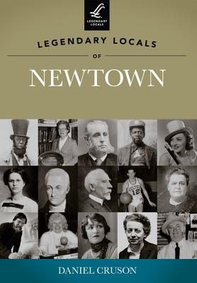 Legendary Locals of Newtown - Cruson, Daniel
