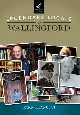 Legendary Locals of Wallingford - Granucci, Tarn