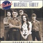 Legendary Marshall Family, Vol. 2