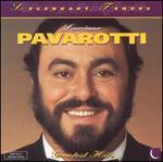 Legendary Tenors: Luciano Pavarotti - Greatest Hits