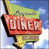 Legend's Diner - Rick Monroe