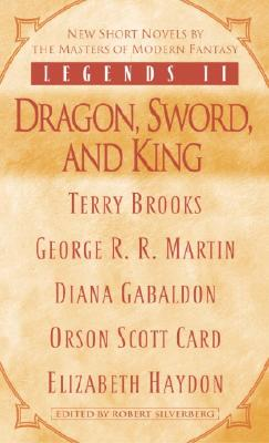 Legends II: Dragon, Sword, and King - Silverberg, Robert (Editor)