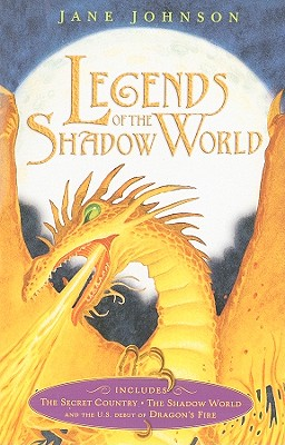Legends of the Shadow World: The Secret Country/The Shadow World/Dragon's Fire - Johnson, Jane, and Stower, Adam (Illustrator)