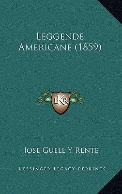 Leggende Americane (1859) - Rente, Jose Guell y