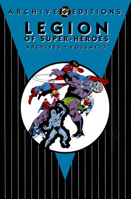 Legion of Super Heroes Archives: Volume 13 - Grell, Mike (Artist), and Netzer, Michael (Artist), and Staton, Joe (Artist)
