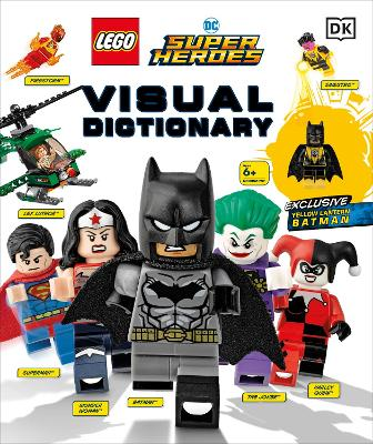 LEGO DC Super Heroes Visual Dictionary: With Exclusive Yellow Lantern Batman Minifigure - Dowsett, Elizabeth, and Kaplan, Arie