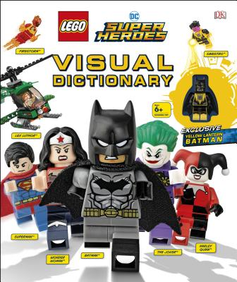 LEGO DC Super Heroes Visual Dictionary - Dowsett, Elizabeth, and Kaplan, Arie