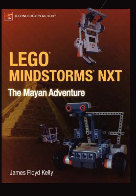 Lego Mindstorms Nxt: The Mayan Adventure - Kelly, James Floyd