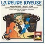 Lehár: La Veuve Joyeuse (Highlights) - André Mallabrera (tenor); Christos Grigoriou (baritone); Christos Pruvost (baritone); Denise Benoit (mezzo-soprano); Jacques Pruvost (baritone); Jean-Christophe Benoit (baritone); Michel Dens (baritone); Michel Roux (baritone); Micheline Dax (soprano)